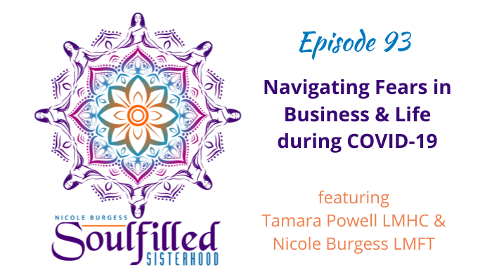 Ep 93 Navigating Fear in Business and Life during COVID19 with Tamara Powell & Nicole Burgess