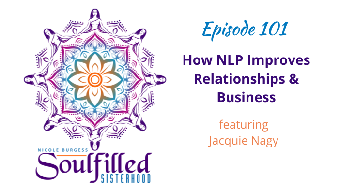 Episode 101 How NLP improves relationships and business with Jacquie Nagy