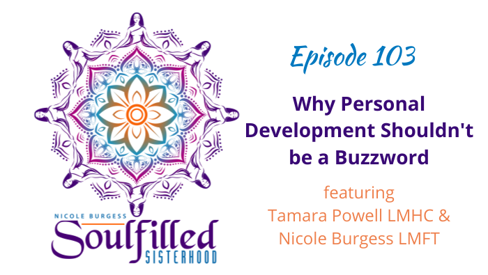 Ep 103 Why Personal Development Shouldn't be a Buzzword with Tamara Powell and Nicole Burgess