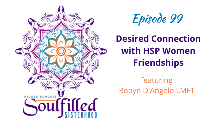 Ep 99 Desired Connection with HSP Women Friendships