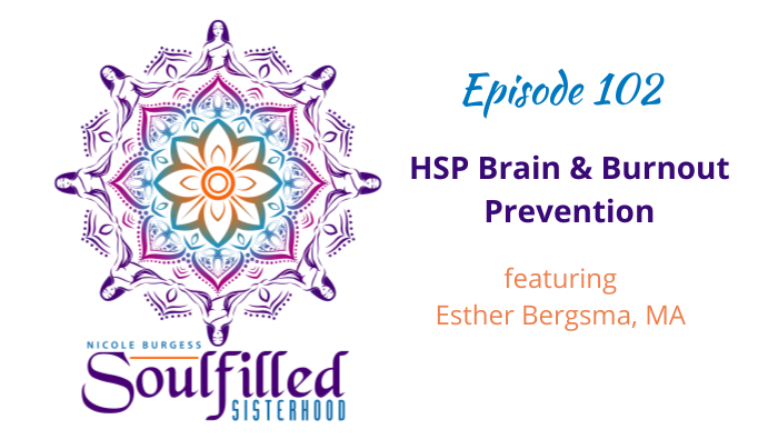 Episode 102 HSP Brain and Burnout Prevention with Esther Bergsma