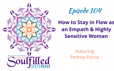 Ep 104: How to Stay in Flow as an Empath and HSP