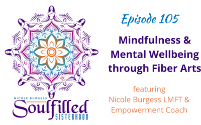 Ep 105: Mindfulness and Mental Wellbeing through Fiber Arts
