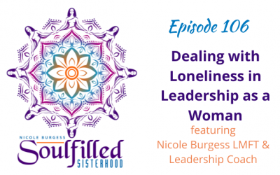 Ep 106: Dealing with Loneliness in Leadership as a Woman