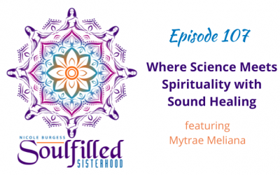 Ep 107: Where Science Meets Spirituality with Sound Healing