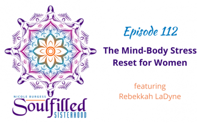 Ep 112: Mind-Body Stress Reset for Women