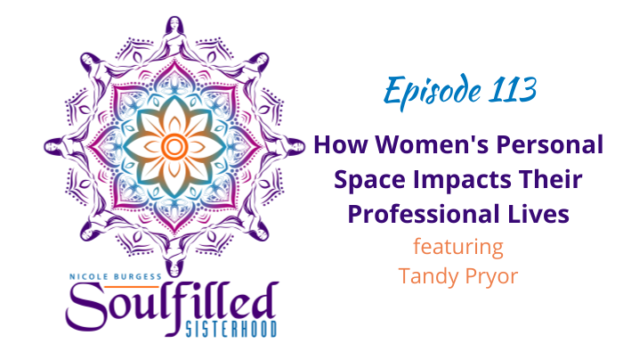 Ep 113 How Women's Personal Space Impacts Their Professional Lives with Tandy Pryor Coach