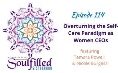 Ep 114: Overturning the Self-Care Paradigm as Women CEOs