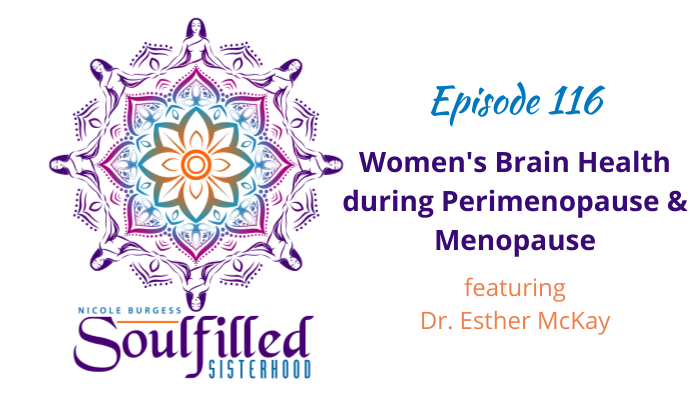 Ep 116 Women's brain health during perimenopause and menopause w Dr McKay