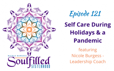 Ep 121: Self-Care During the Holidays & a Pandemic