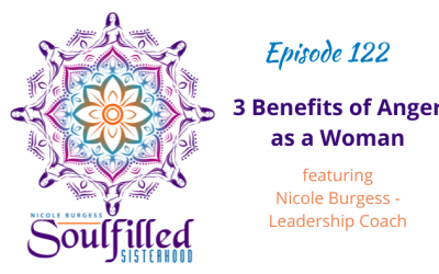 Ep 122: 3 Benefits of Anger as a Woman