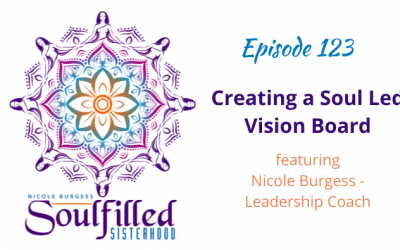 EP 123: Creating a Soul Led Vision Board