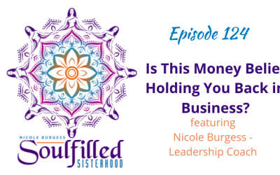 EP 124: Is This Money Belief Holding You Back in Business?