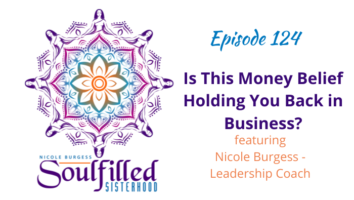 Episode 124 Is This Money Belief Holding You back in Business with Nicole Burgess