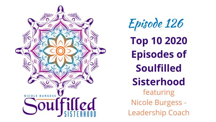 Episode 126 Top 10 2020 Episodes of Soulfilled Sisterhood