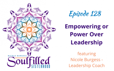 Ep 128: Empowering or Power Over Leadership