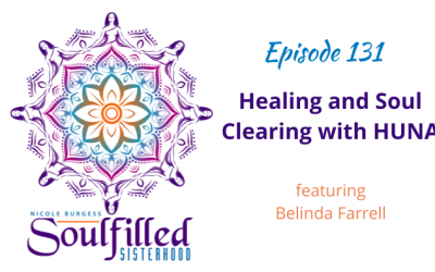 Ep 131: Healing and Soul Clearing with HUNA Chanting