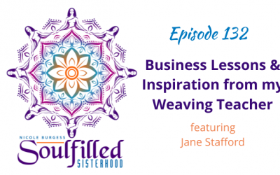 Ep 132: Business Lessons & Inspiration from my Weaving Teacher