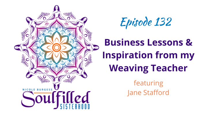 Episode 132 Business Lessons and Inspiration from my Weaving Teacher, Jane Stafford