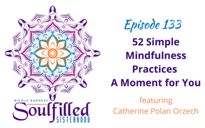Ep 133: 52 Simple Mindfulness Practices Just for You