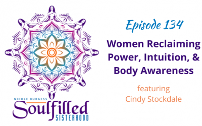 Ep 134: Women Reclaiming Power, Intuition, and Body Awareness