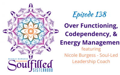 Ep 138: Over Functioning, Codependency, and Energy Management