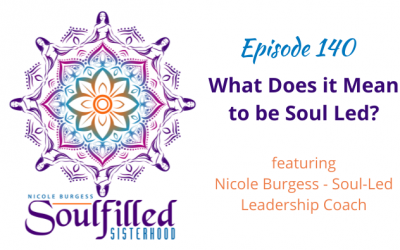 Ep 140: What Does it Mean to be Soul Led