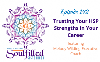 Ep 142: Trusting Your HSP Strengths in Your Career