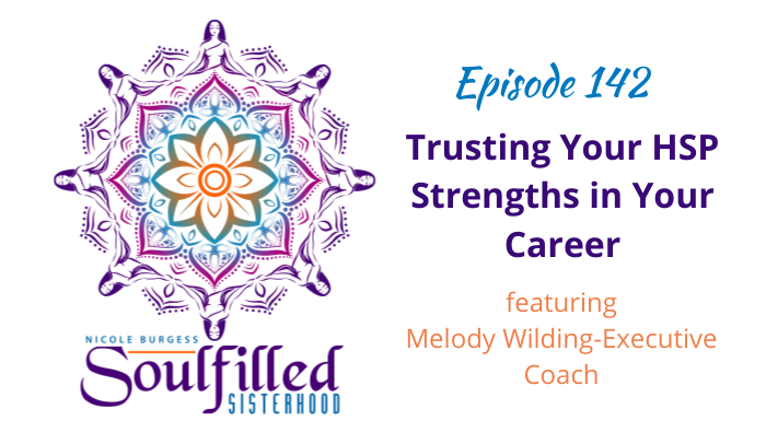 Episode 142 Trusting Your HSP Strengths in Your Career w Melody Wilding