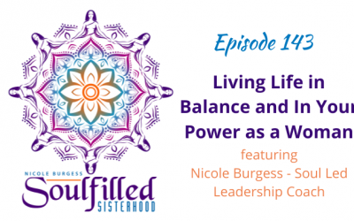 Ep 143: Living Life in Balance and In Your Power as a Woman