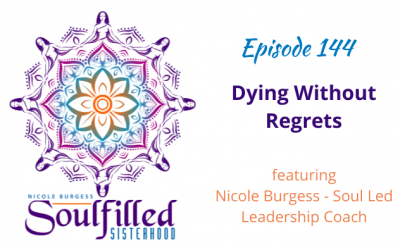 Ep 144: Dying Without Regrets..Is It Possible?