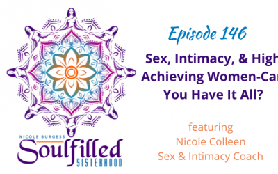 Ep 146: Sex, Intimacy, and High Achieving Women-Can You Have It All?