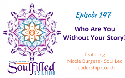 Ep 147: Who Are You Without Your Story?